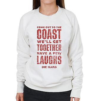Die Hard Come Out To The Coast Women's Sweatshirt