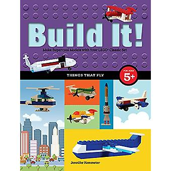 Build It! Things That Fly - Make Supercool Models with Your Favorite L