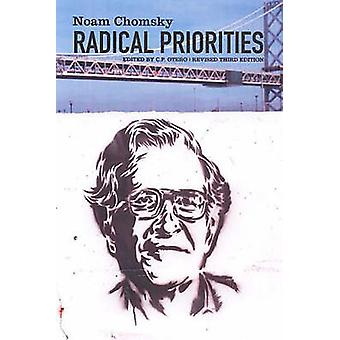 Radical Priorities (2nd Revised edition) by Noam Chomsky - Carlos P.