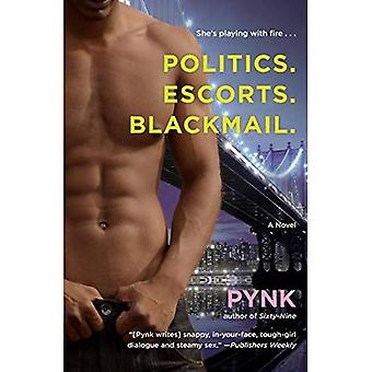 Politics. Escorts. Blackmail.