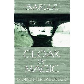 Shaihen Heritage Book 1 Cloak of Magic par Rule et Susan A.