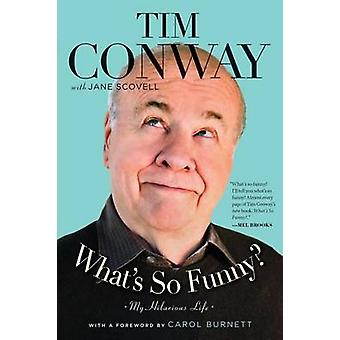 What's So Funny? - My Hilarious Life by Tim Conway - Jane Scovell - Ca