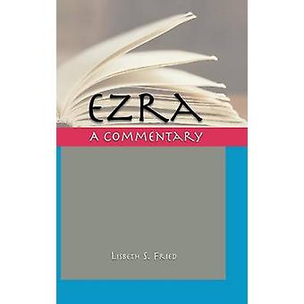 Ezra A Commentary by Fried & Lisbeth S.