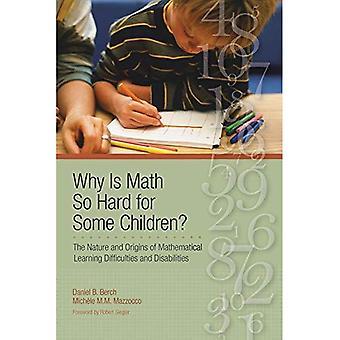 Pourquoi est-Math si difficile pour certains enfants?: la Nature et l'origine des difficultés d'apprentissage mathématique et incapacités