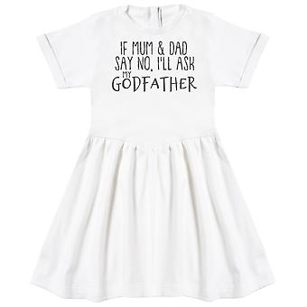 If Mum & Dad Say No, I'll Ask My GodFather Baby Dress