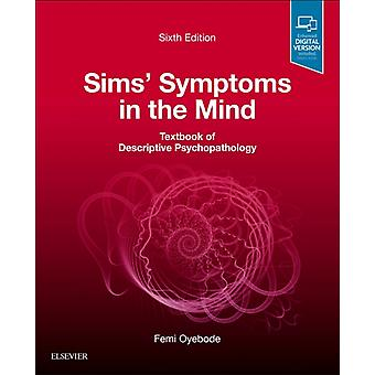 Sims Symptoms in the Mind Textbook of Descriptive Psychopa by Femi Oyebode
