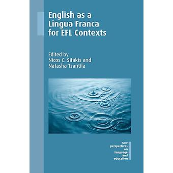 English as a Lingua Franca for EFL Contexts by Nicos C Sifakis