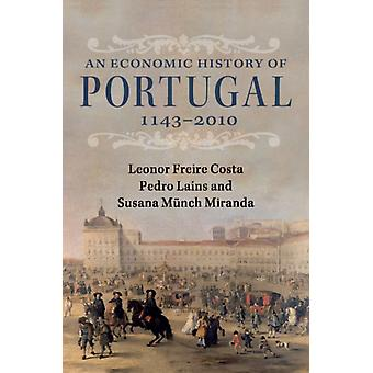 Economic History of Portugal 11432010 by Leonor Freire Costa