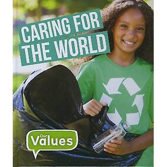 Our Values Caring For The World by Steffi Cavell Clarke
