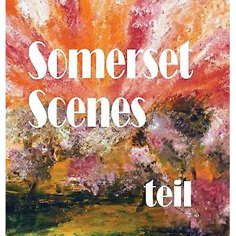 Somerset Scenes by Teil
