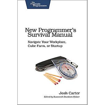 New Programmer's Survival Manual - Navigate Your Workplace - Cube Farm