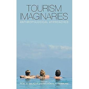 Tourism Imaginaries Anthropological Approaches by Salazar & Noel B.