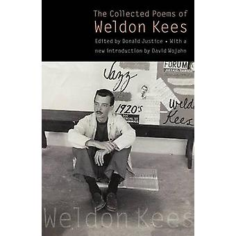 The Collected Poems of Weldon Kees Third Edition by Kees & Weldon