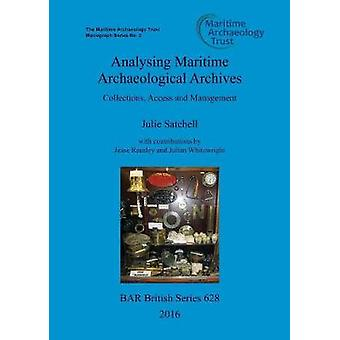 Analysing Maritime Archaeological Archives Collections Access and Management by Satchell & Julie
