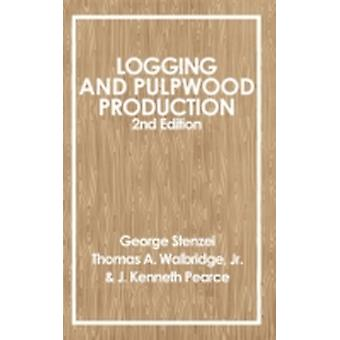 Logging and Pulpwood Production 2e by Stenzel