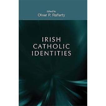 Irish Catholic identities by Rafferty & Oliver P.