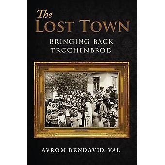 The Lost Town Bringing Back Trochenbrod by BendavidVal & Avrom