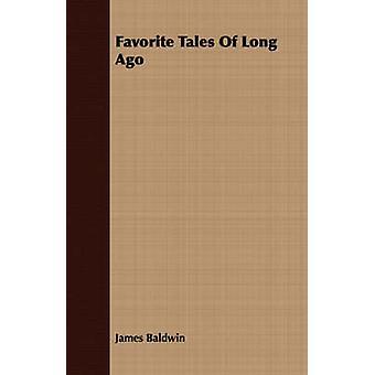 Favorite Tales Of Long Ago by Baldwin & James