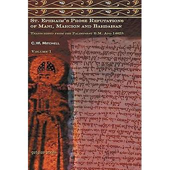 S. Ephraims Prose Refutations of Mani Marcion and Bardaisan by Mitchell & C.