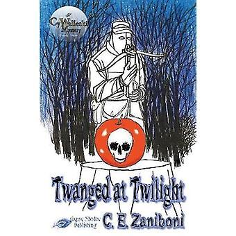 Twanged at Twilight by Zaniboni & C. E.
