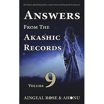 Answers From The Akashic Records  Vol 9 Practical Spirituality for a Changing World by OGrady & Aingeal Rose