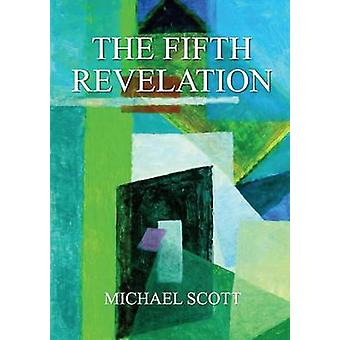The Fifth Revelation by Scott & Michael