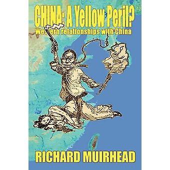 China A Yellow Peril by Muirhead & Richard
