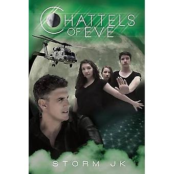 Chattels of Eve Book 2 of The Eve Continuum by JK & Storm