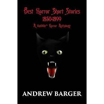 Best Horror Short Stories 18501899 A 6a66le Horror Anthology by Barger & Andrew