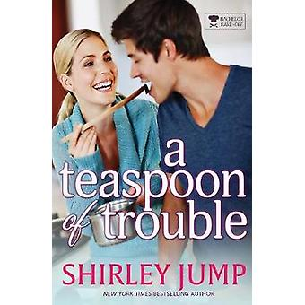 A Teaspoon of Trouble by Jump & Shirley