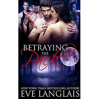 Betraying The Pack by Langlais & Eve