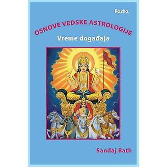Osnove Vedske Astrologije Vreme Dogadjaja by Rath & Sanjay