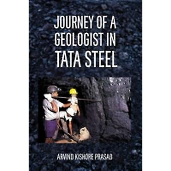 Journey of a Geologist in Tata Steel by Prasad & Arvind K.