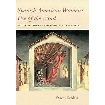 Spanish American Women's Use of the Word - Colonial Through Contempora