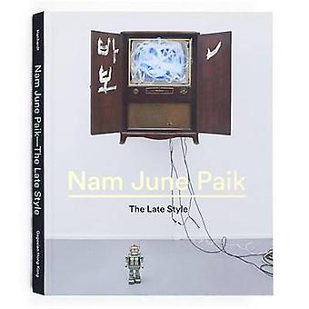 Nam June Paik - The Late Style by John G. Hanhardt - 9780847847662 Book