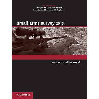 Small Arms Survey - Wapens en de Wereld - 2015 - 9781107041981 Boek