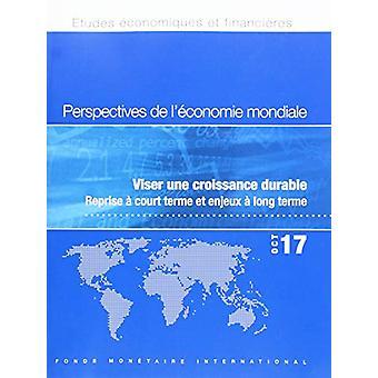 World Economic Outlook - October 2017 (French Edition) - Seeking Susta