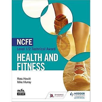 NCFE Livello 1/2 Premio Tecnico in Salute e Fitness di Ross Howitt -
