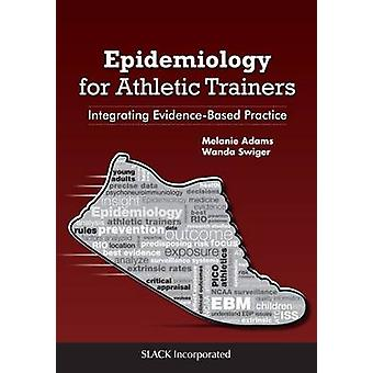 Epidemiology for Athletic Trainers - Integrating Evidence-Based Practi