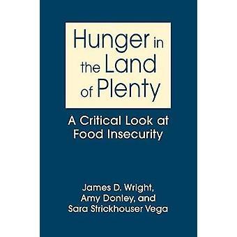 Hunger i landet av Plenty - En kritisk titt på osäker livsmedelsförsörjning av J