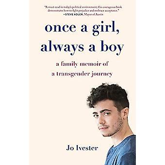 Once a Girl - Always a Boy - A Family Memoir of a Transgender Journey