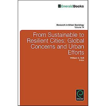 Van duurzame tot veerkrachtige steden - Wereldwijde zorgen en Urban Effor