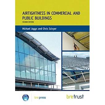 Airtightness in Commercial and Public Buildings (2nd Revised edition)