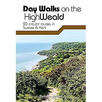 Day Walks on the High Weald - 20 circular routes in Sussex & Kent