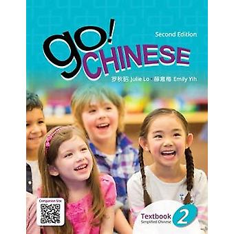 Go! Chinese Textbook 2 - Simplified Chinese - 2nd Edition by Julie Lo