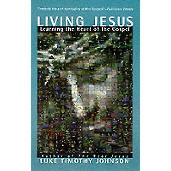 Living Jesus by Luke Timothy Johnson - 9780060642839 Book