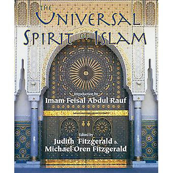 The Universal Spirit of Islam - From The Koran and Hadith by Michael O