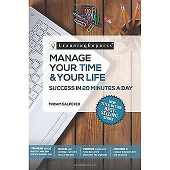 Manage Your Time & Your Life in 20 Minutes a Day