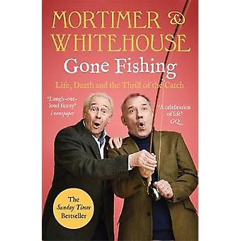 Mortimer & Whitehouse - Gone Fishing - Life - Death and the Thrill