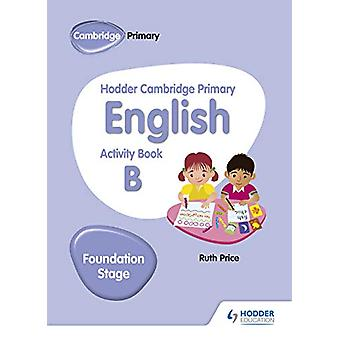 Hodder Cambridge Primary English Activity Book B Foundation Stage by